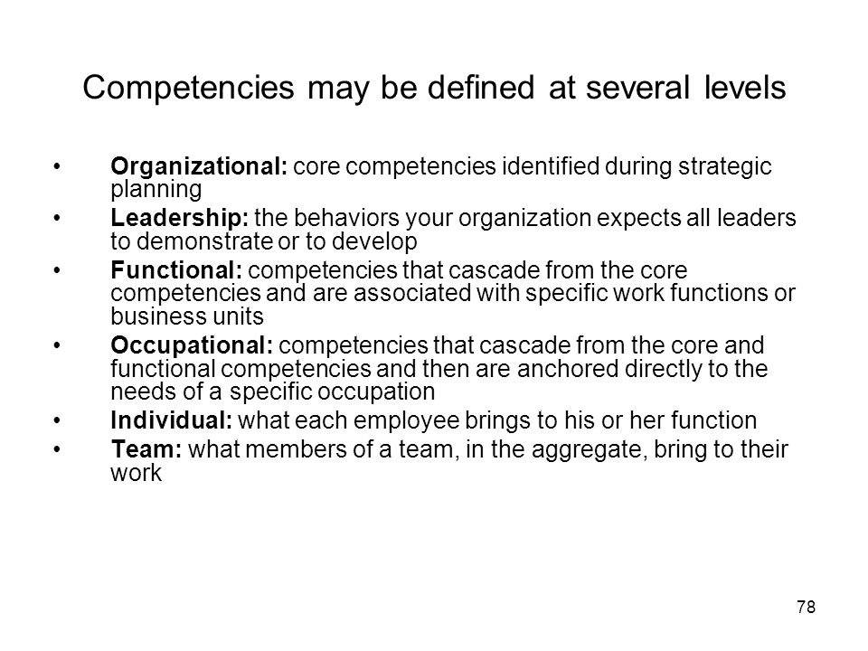 Competencies may be defined at several levels