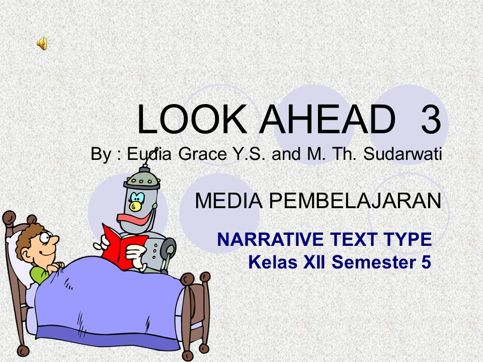 LOOK AHEAD 3 By : Eudia Grace Y.S. and M. Th. Sudarwati