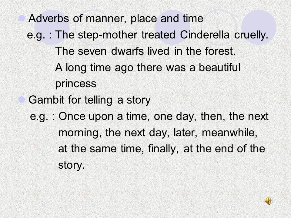 Adverbs of manner, place and time
