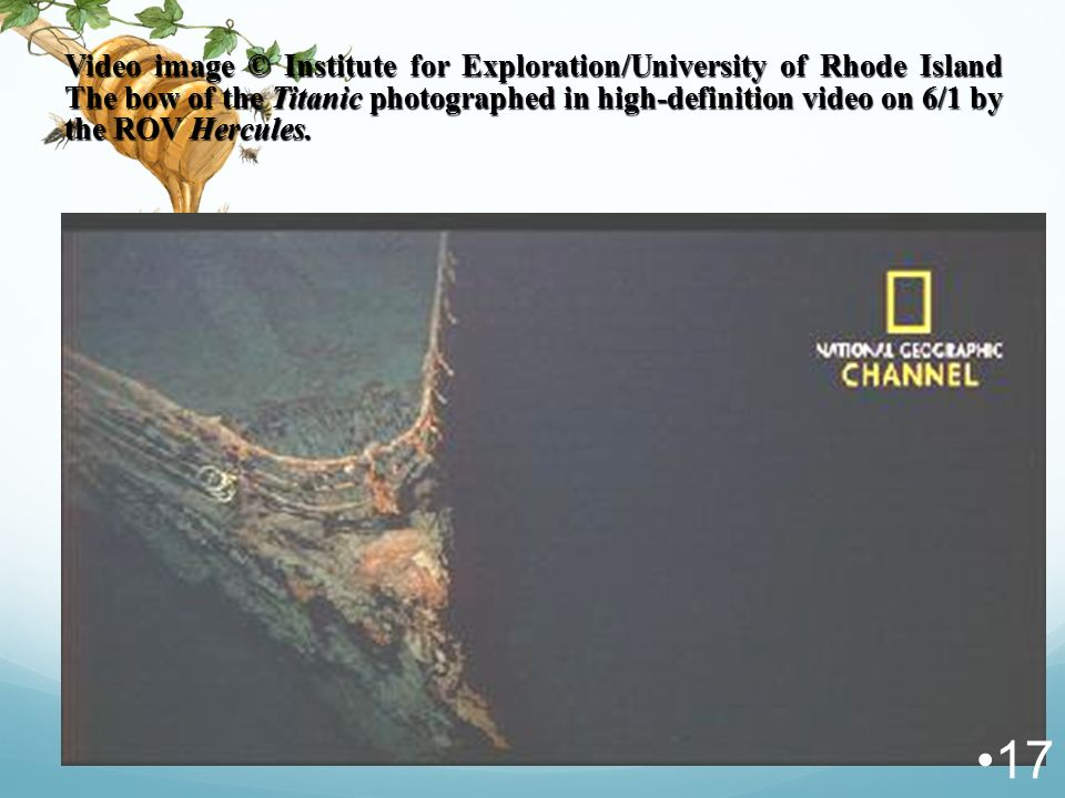 Video image © Institute for Exploration/University of Rhode Island The bow of the Titanic photographed in high-definition video on 6/1 by the ROV Hercules.