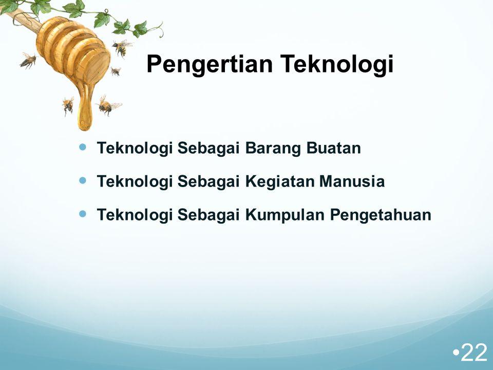Pengertian Teknologi Teknologi Sebagai Barang Buatan