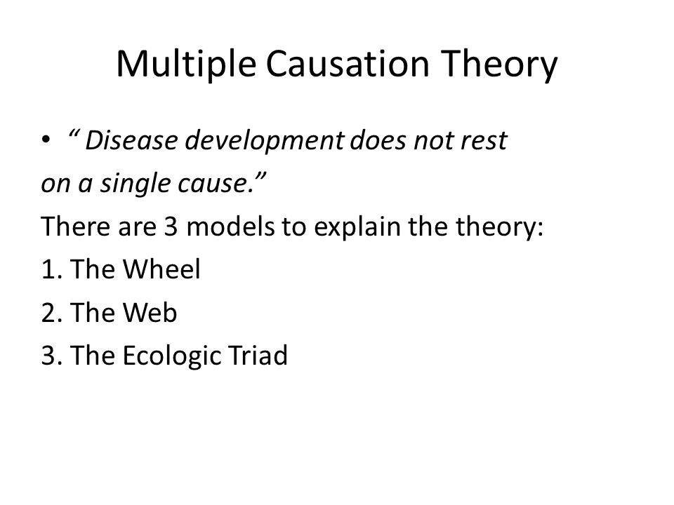 Multiple Causation Theory