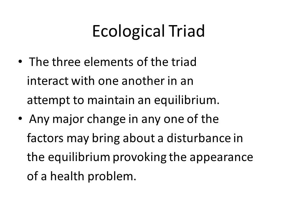 Ecological Triad The three elements of the triad
