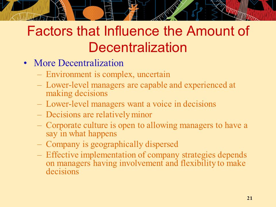 Factors that Influence the Amount of Decentralization