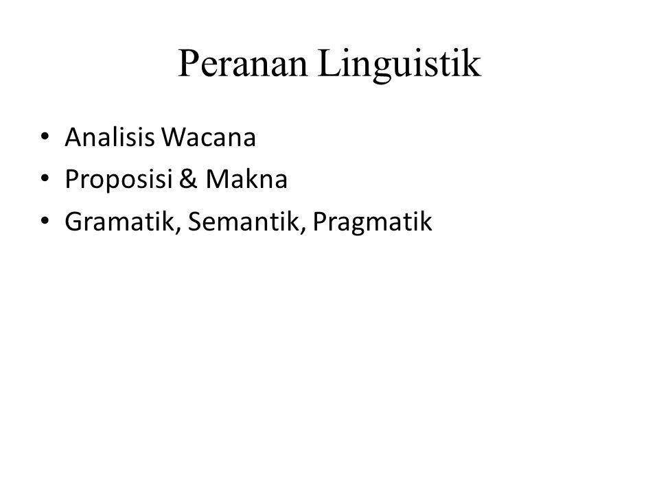 Peranan Linguistik Analisis Wacana Proposisi & Makna