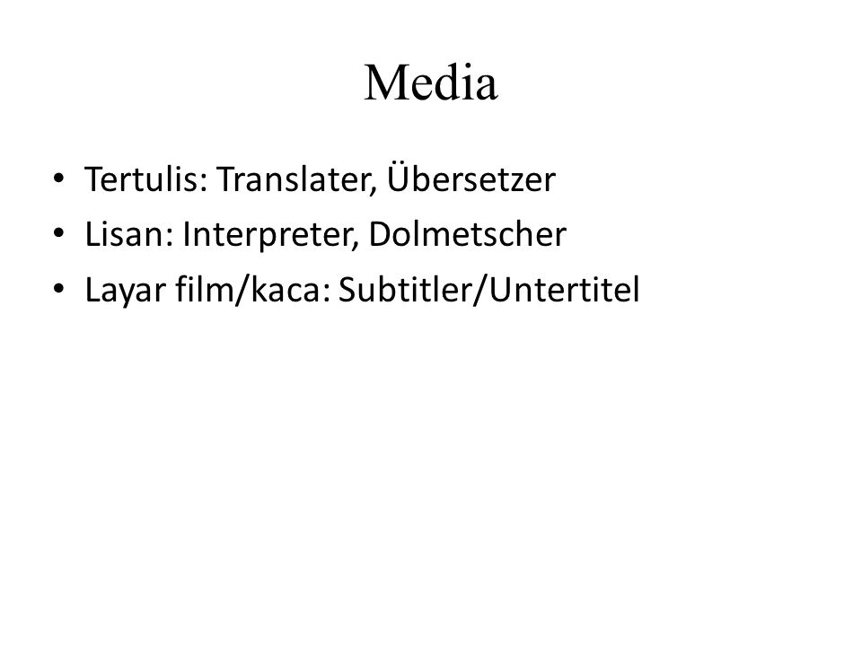 Media Tertulis: Translater, Übersetzer Lisan: Interpreter, Dolmetscher