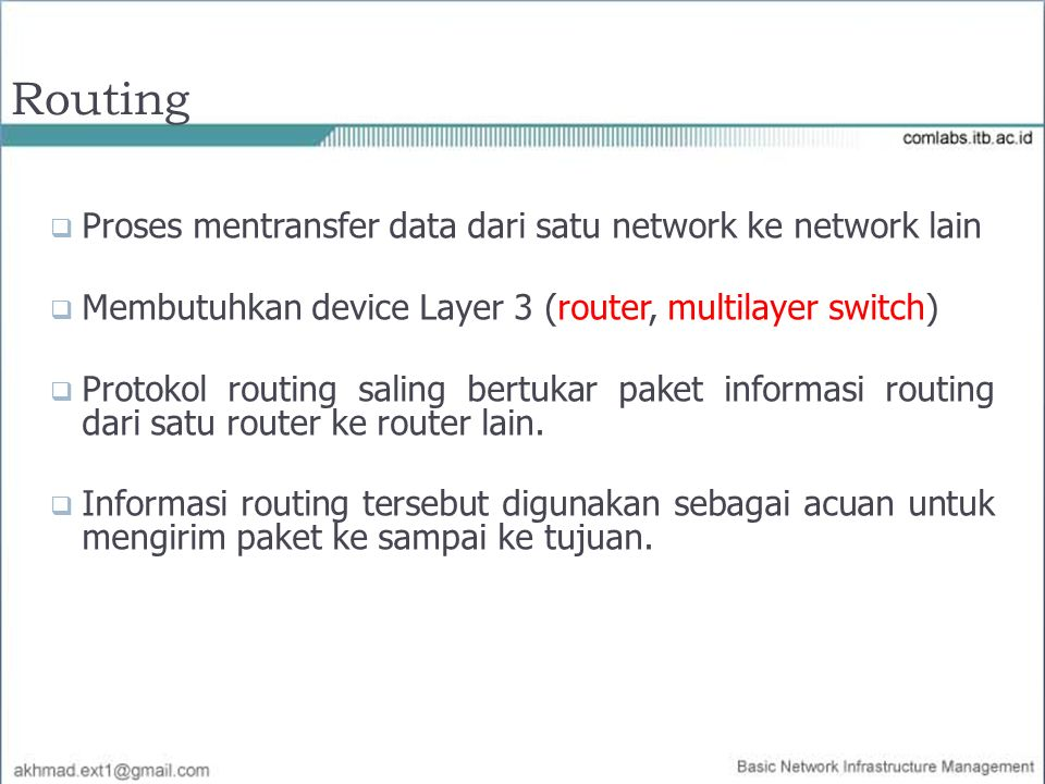 Routing Proses mentransfer data dari satu network ke network lain