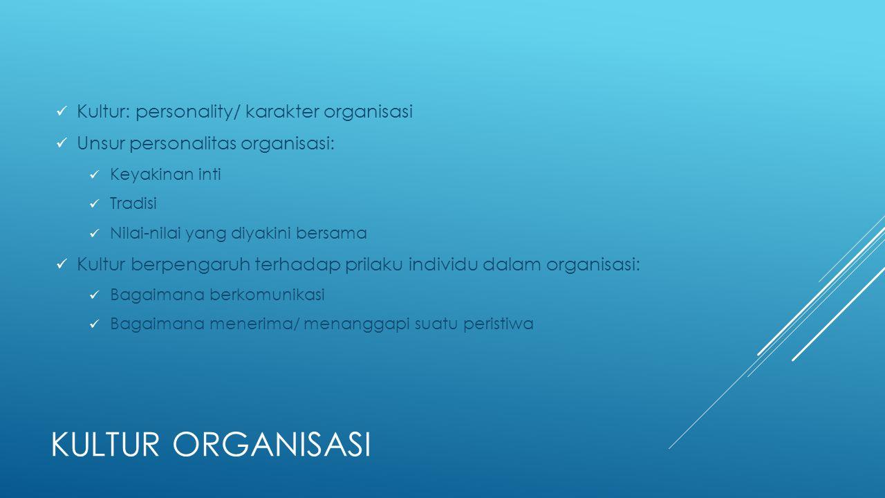 Kultur organisasi Kultur: personality/ karakter organisasi