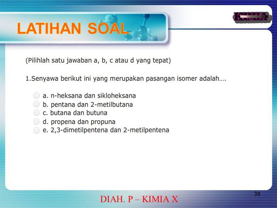 LATIHAN SOAL DIAH. P – KIMIA X