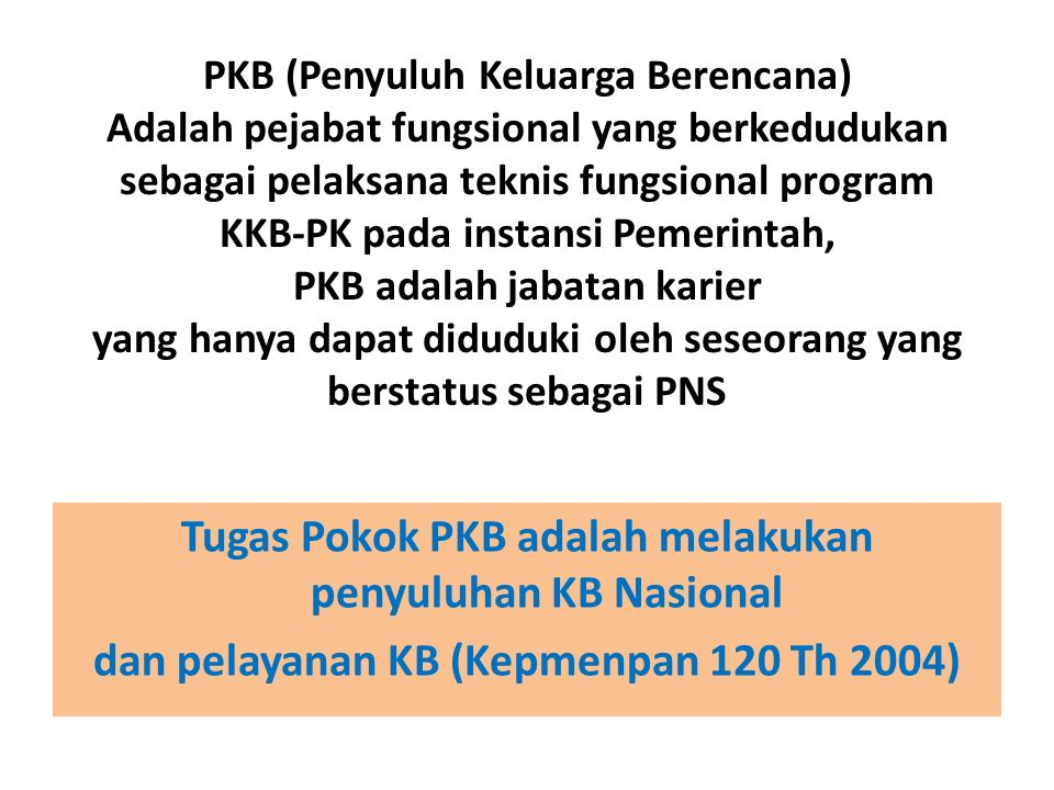Tugas Pokok PKB adalah melakukan penyuluhan KB Nasional