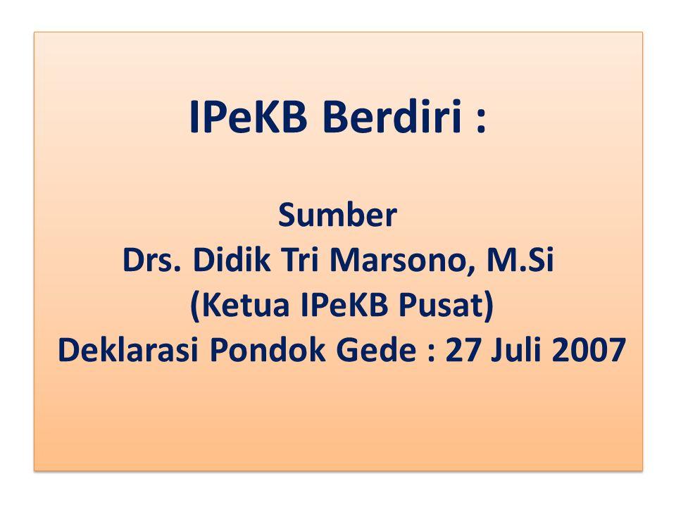 IPeKB Berdiri : Sumber Drs. Didik Tri Marsono, M
