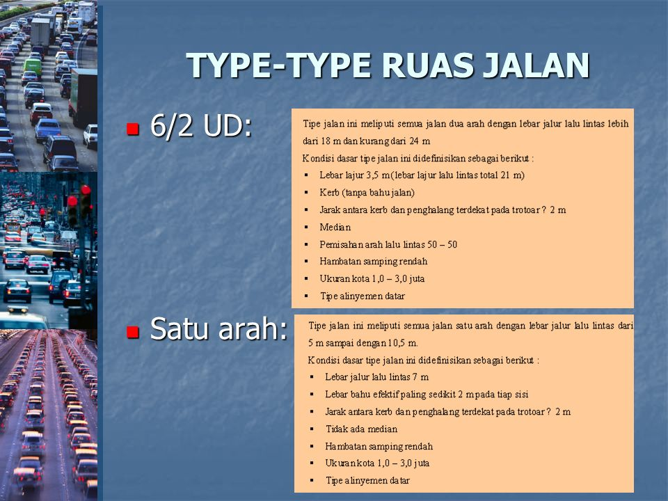 TYPE-TYPE RUAS JALAN 6/2 UD: Satu arah: