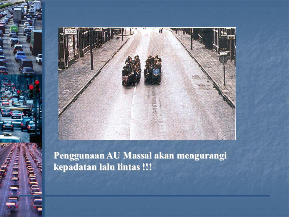 Penggunaan AU Massal akan mengurangi kepadatan lalu lintas !!!