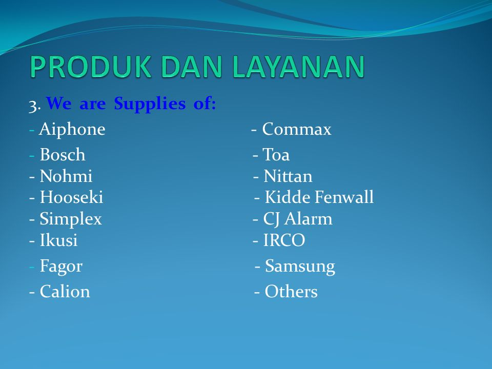 PRODUK DAN LAYANAN 3. We are Supplies of: Aiphone - Commax