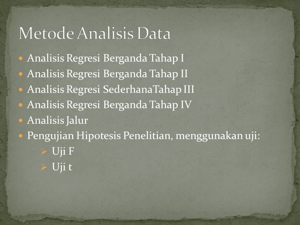 Metode Analisis Data Analisis Regresi Berganda Tahap I