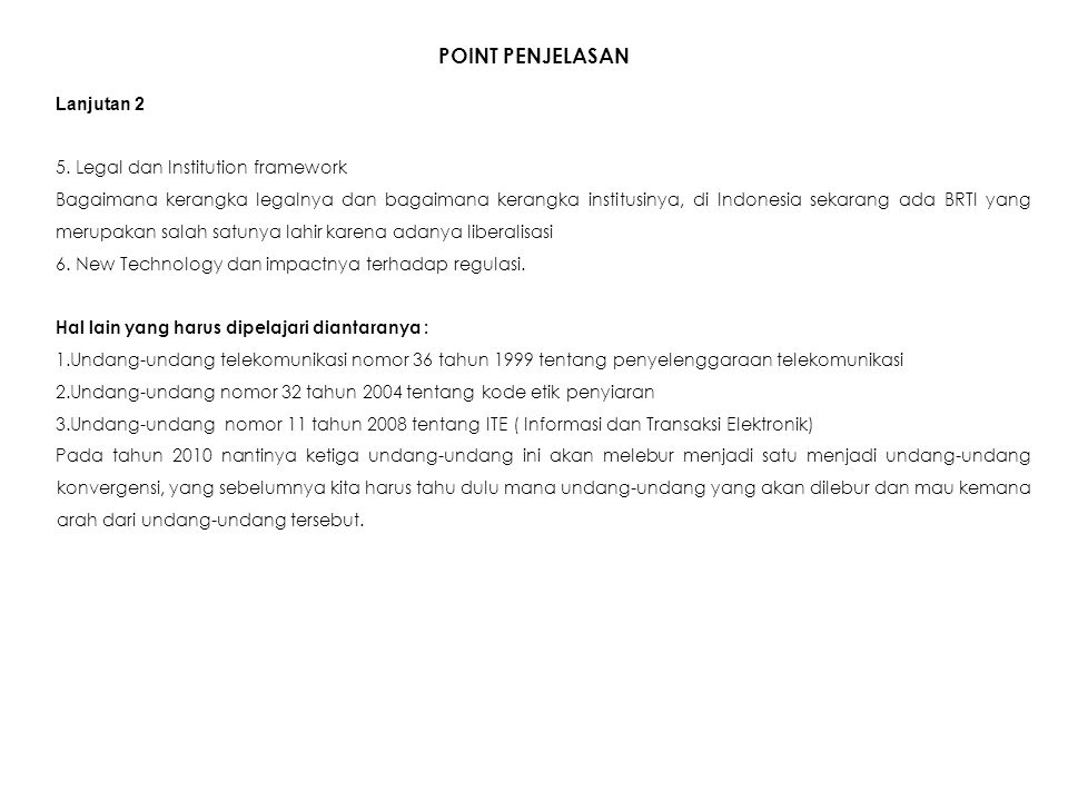 POINT PENJELASAN Lanjutan 2 5. Legal dan Institution framework