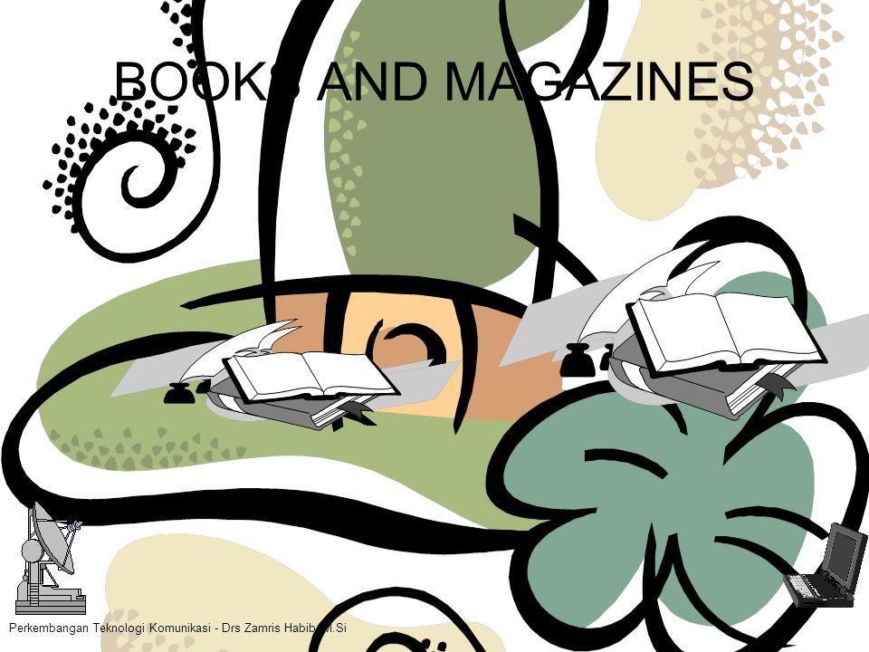 BOOKS AND MAGAZINES Perkembangan Teknologi Komunikasi - Drs Zamris Habib, M.Si 4