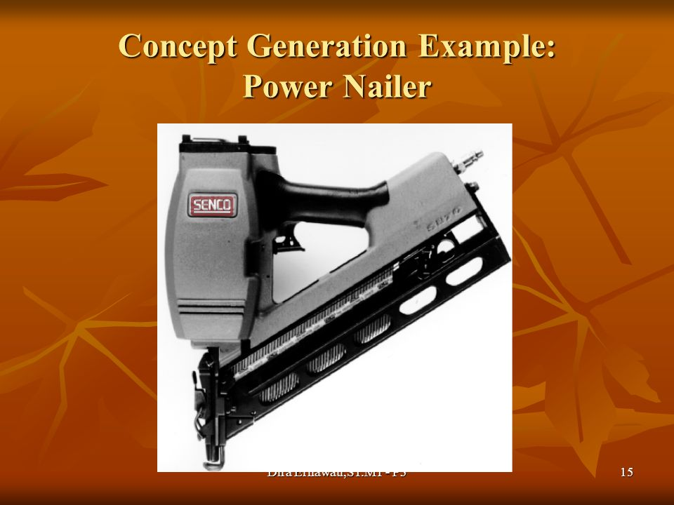 Concept Generation Example: Power Nailer