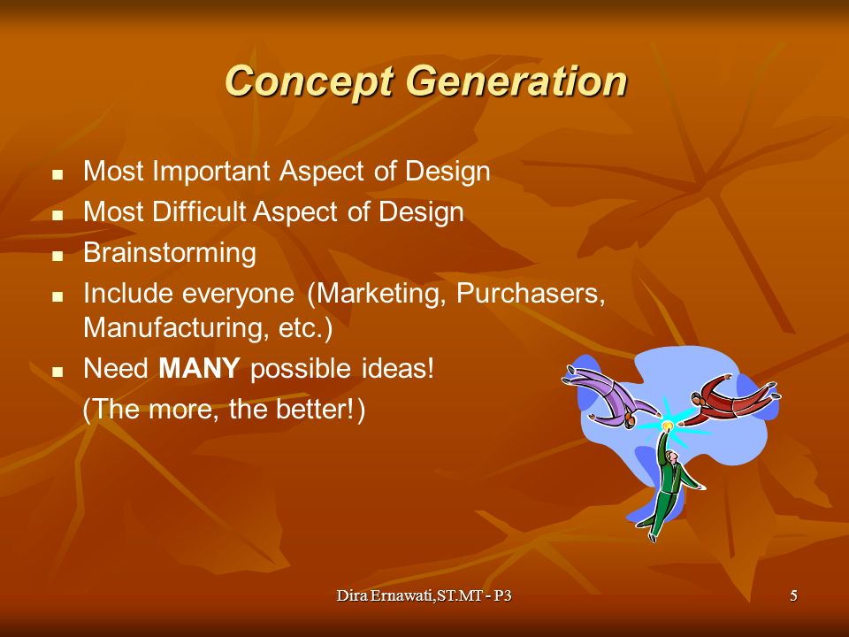 Concept Generation Most Important Aspect of Design