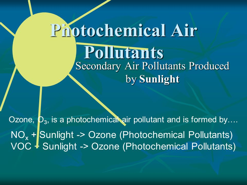 Photochemical Air Pollutants