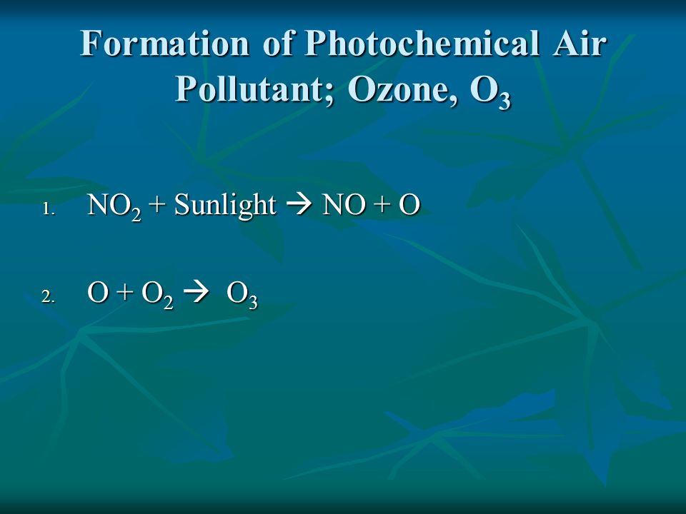 Formation of Photochemical Air Pollutant; Ozone, O3