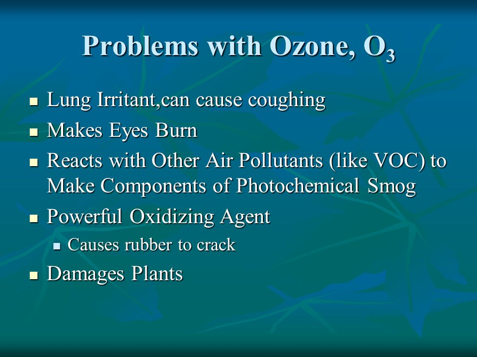 Problems with Ozone, O3 Lung Irritant,can cause coughing