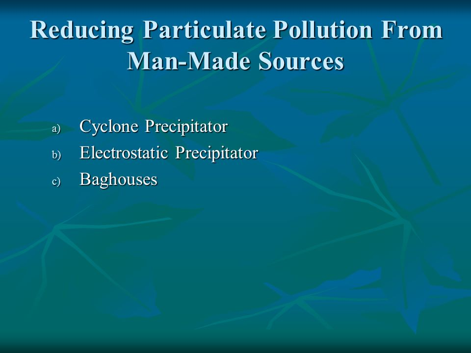 Reducing Particulate Pollution From Man-Made Sources