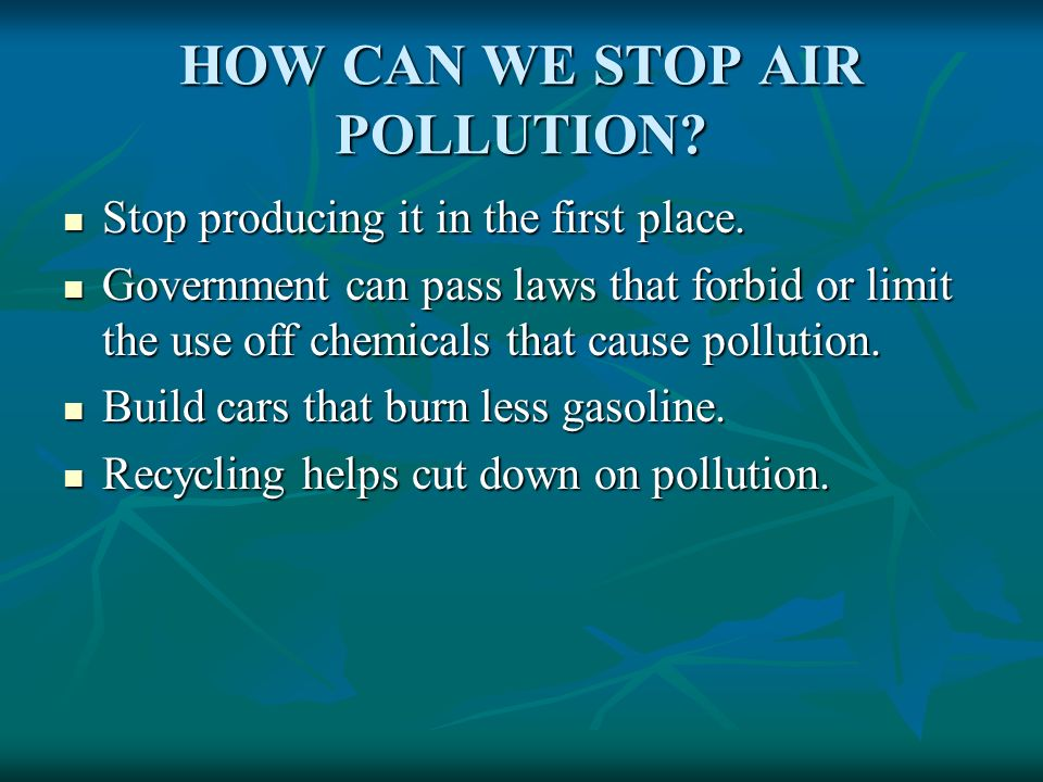 HOW CAN WE STOP AIR POLLUTION