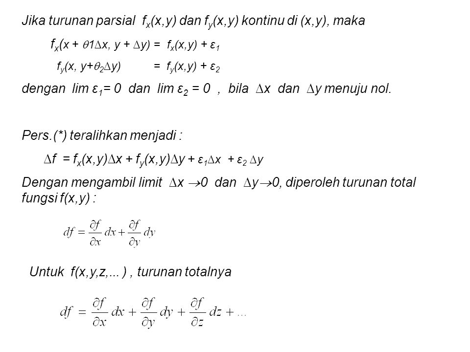 Jika turunan parsial fx(x,y) dan fy(x,y) kontinu di (x,y), maka