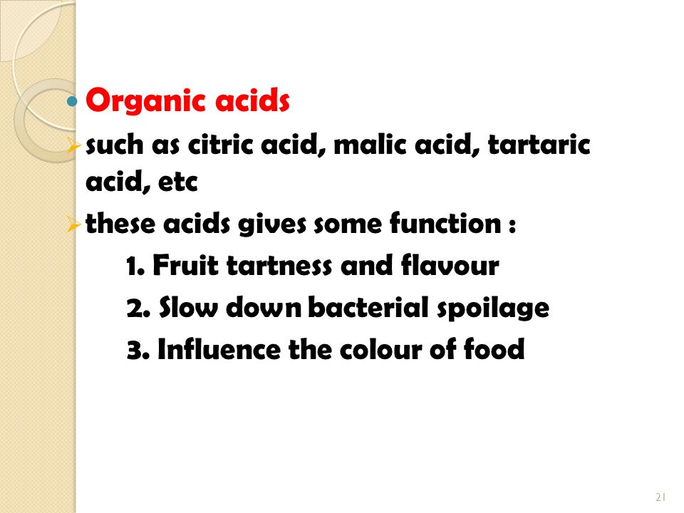 Organic acids such as citric acid, malic acid, tartaric acid, etc