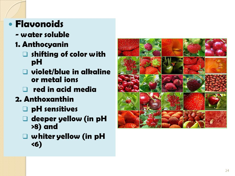 Flavonoids - water soluble 1. Anthocyanin shifting of color with pH