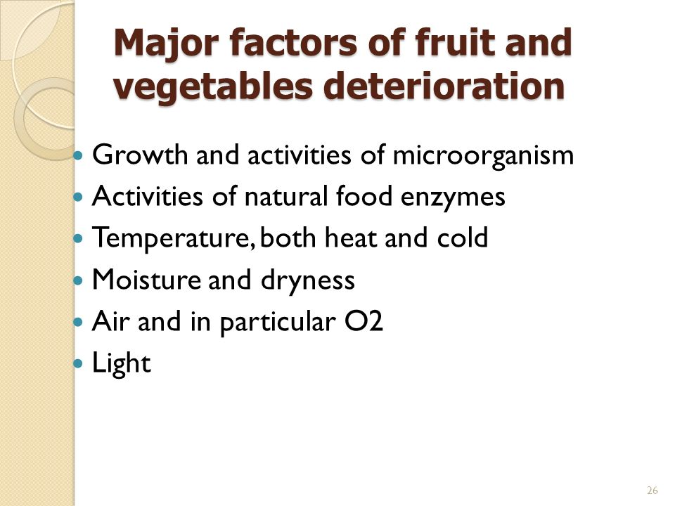Major factors of fruit and vegetables deterioration