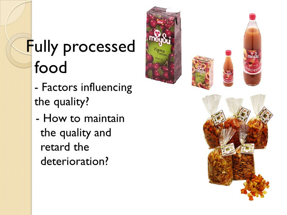 Fully processed food - Factors influencing the quality
