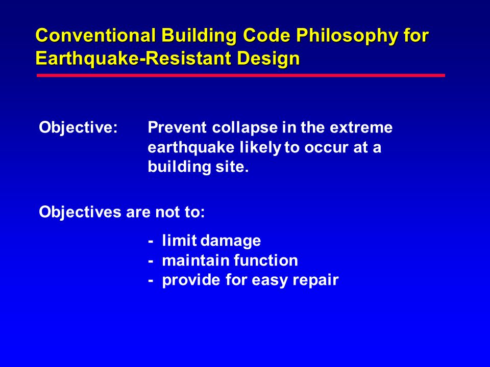Conventional Building Code Philosophy for Earthquake-Resistant Design
