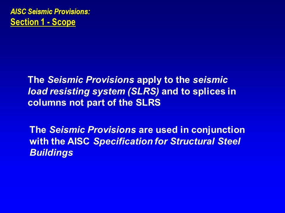 AISC Seismic Provisions: Section 1 - Scope