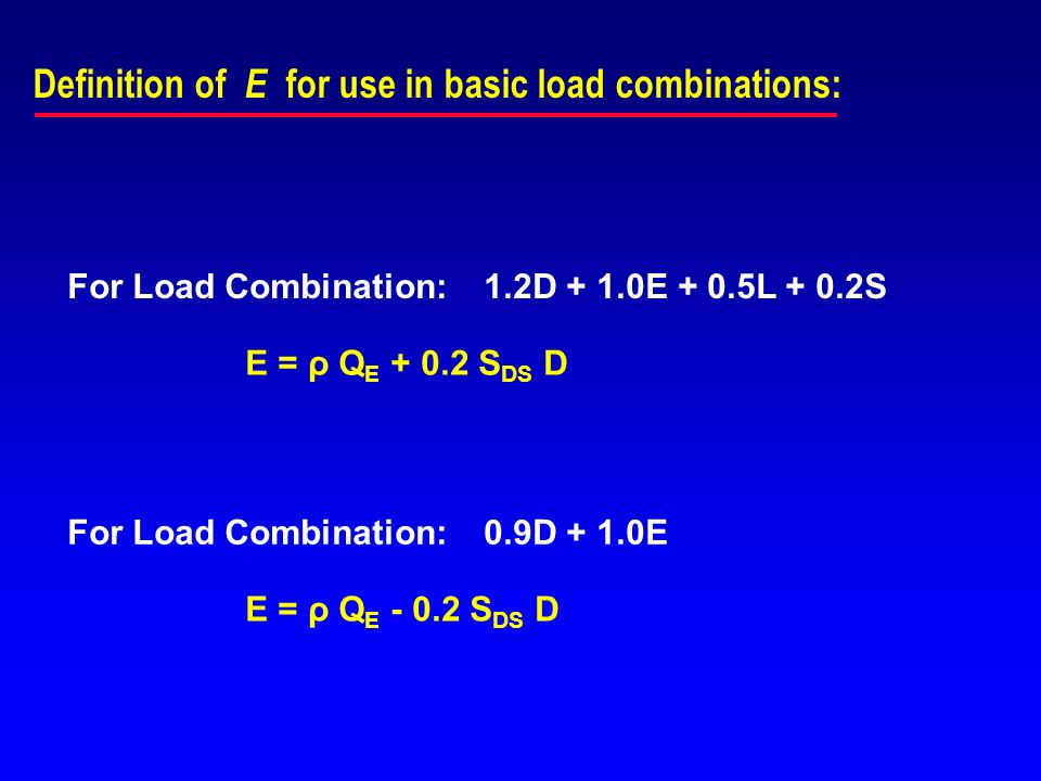 Definition of E for use in basic load combinations: