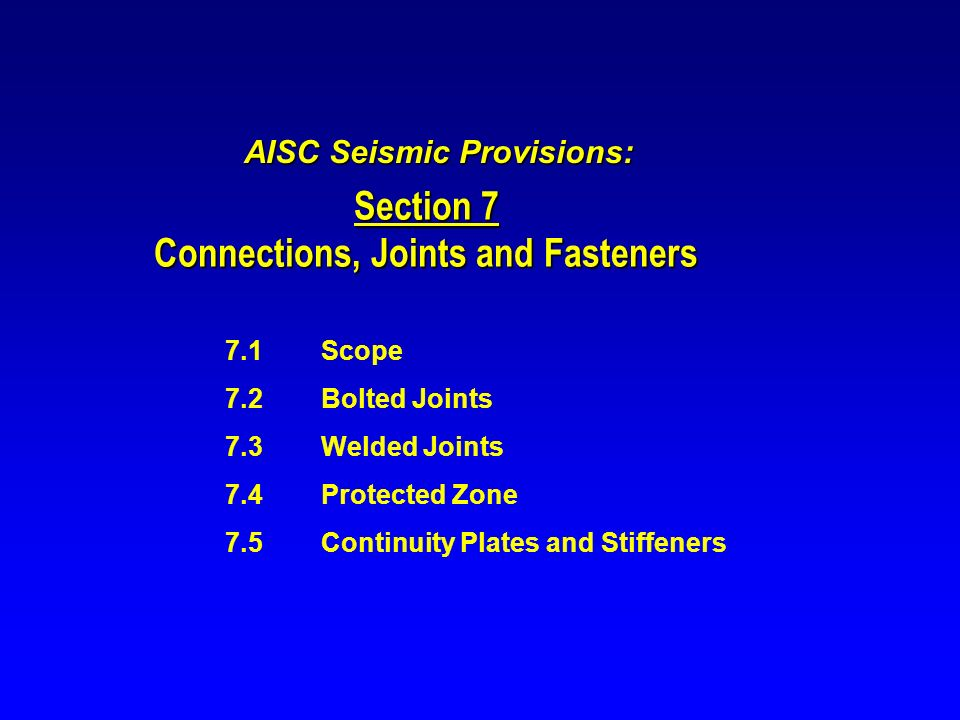 AISC Seismic Provisions: Connections, Joints and Fasteners