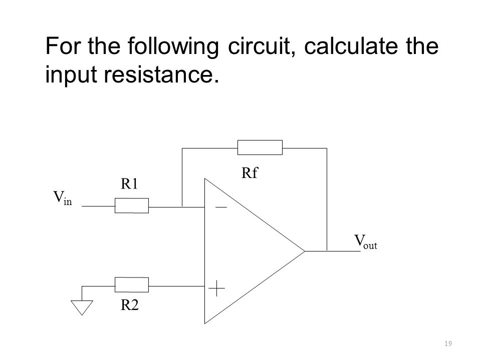 For the following circuit, calculate the input resistance.