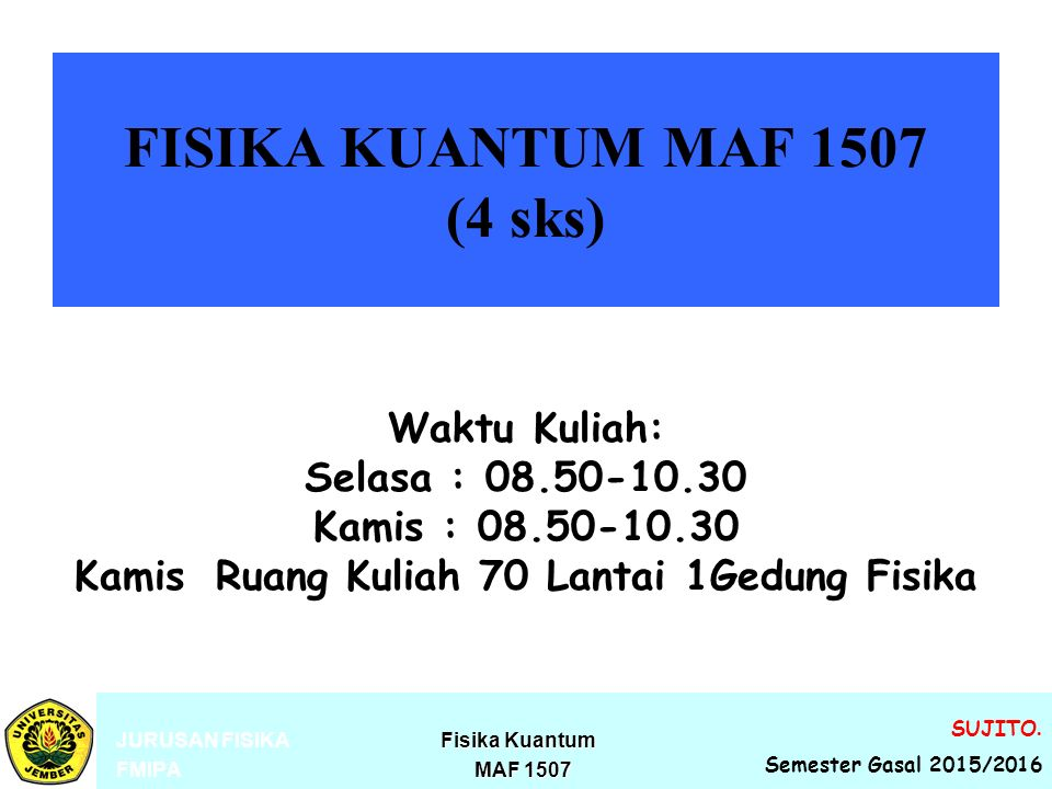 FISIKA KUANTUM MAF 1507 (4 sks)