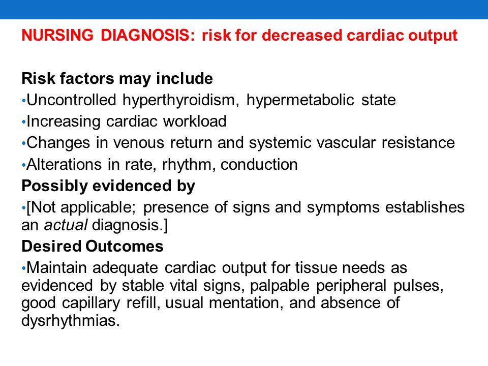 NURSING DIAGNOSIS: risk for decreased cardiac output