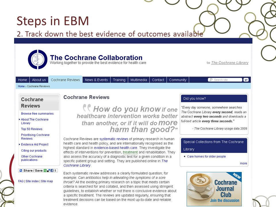 Steps in EBM 2. Track down the best evidence of outcomes available