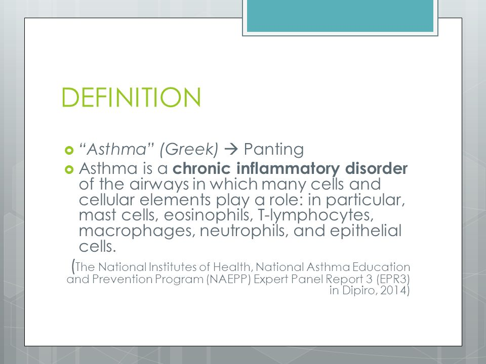 DEFINITION Asthma (Greek)  Panting