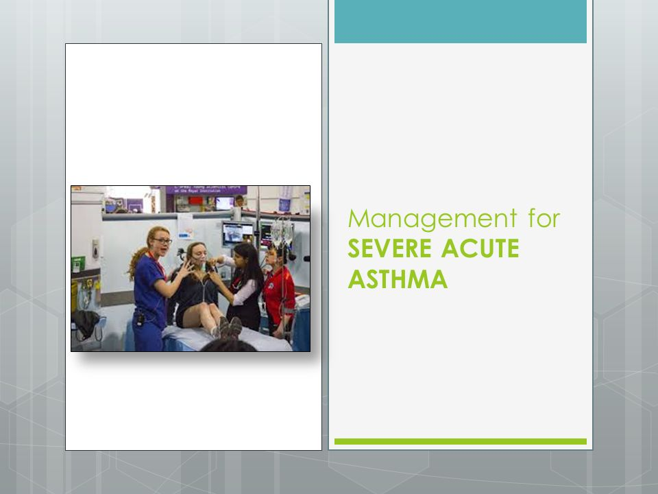 Management for SEVERE ACUTE ASTHMA