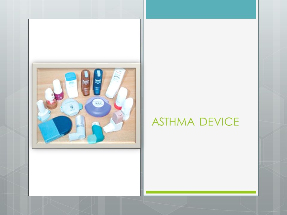 ASTHMA DEVICE
