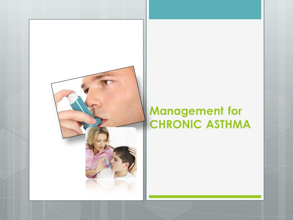 Management for CHRONIC ASTHMA