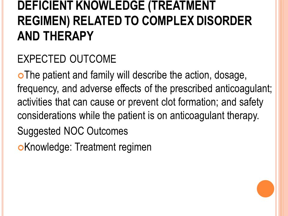 Deficient knowledge (treatment regimen) related to complex disorder and therapy