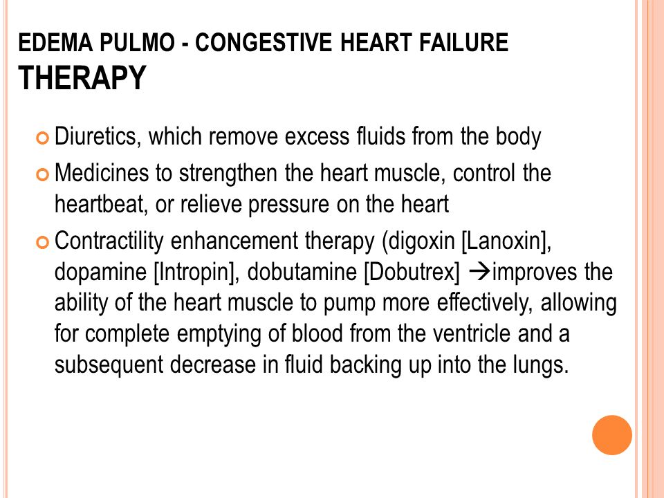 EDEMA PULMO - CONGESTIVE HEART FAILURE therapy