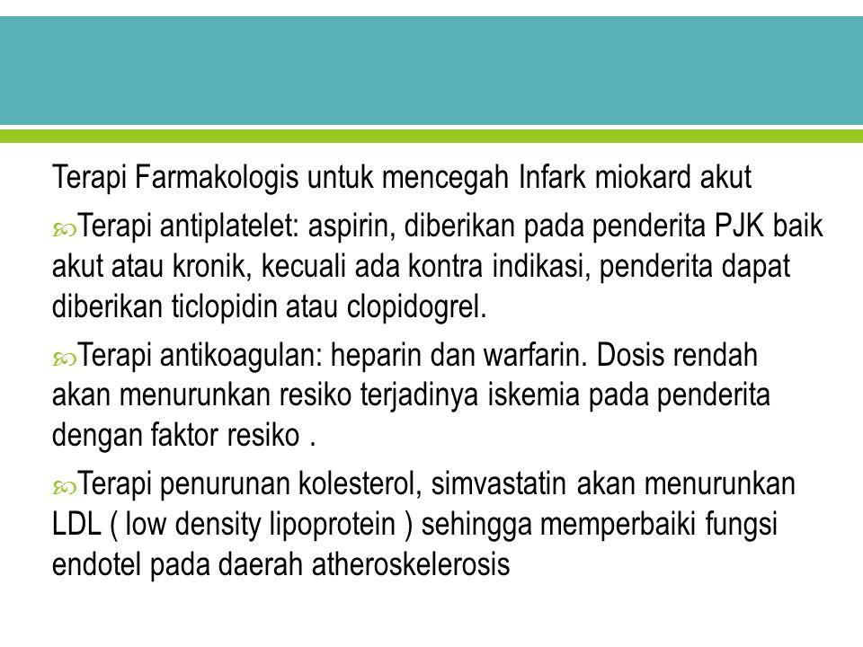 Terapi Farmakologis untuk mencegah Infark miokard akut