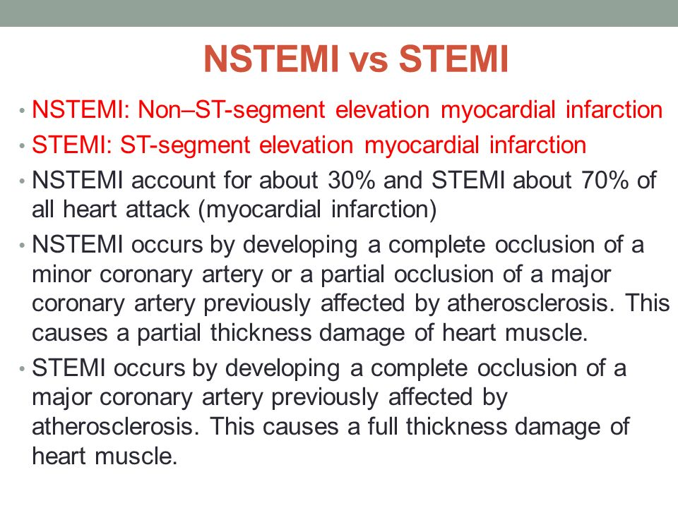 NSTEMI vs STEMI NSTEMI: Non–ST-segment elevation myocardial infarction