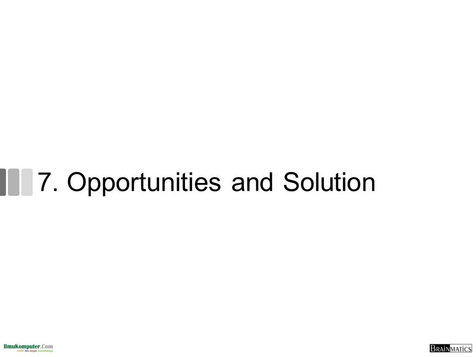 7. Opportunities and Solution
